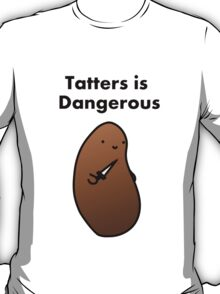 Tatters is Dangerous T-Shirt