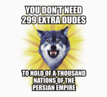 Courage Wolf - You Don't Need 299 Extra Dudes to Hold off a Thousand Nations of The Persian Empire by Yakei