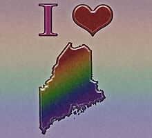 I Heart Maine Rainbow Map - LGBT Equality by LiveLoudGraphic