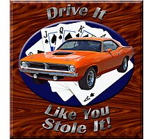 Plymouth Barracuda Drive It Like You Stole It Photographic Print