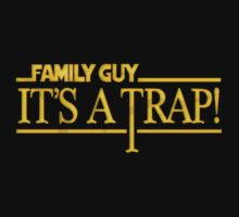 Family Guy It's A Trap by Parim