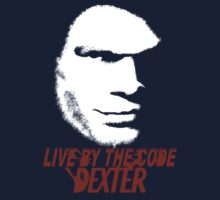 Live By The Code - Dexter by Parim