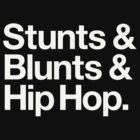 Stunts & Blunts & Hip Hop (v1) by smashtransit