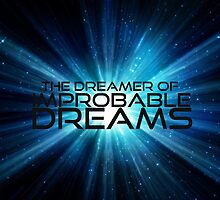 I am the Dreamer of  Improbable Dreams by emilymariee8
