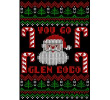 Funny  You Go Glen Coco Ugly Christmas Sweater Photographic Print