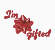 I'm Gifted (red) by Kitty Bitty