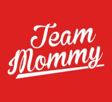 Team Mommy (white ink) by Max Effort