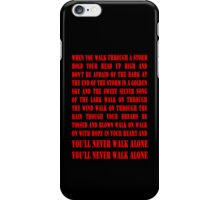 You'll Never Walk Alone - RED iPhone Case/Skin