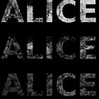 Alice Alice Alice (Distressed) by UtherPendragon