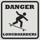 Danger - Longboarders by SublimeKush