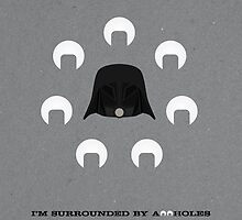 Spaceballs: I'm Surrounded by Assholes by prestonporter