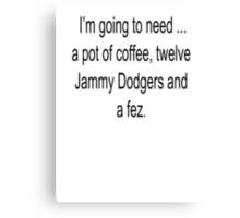12 Jammie Dodgers and a Fez Canvas Print