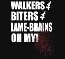 WALKERS & BITERS & LAME-BRAINS OH MY! by STRYX