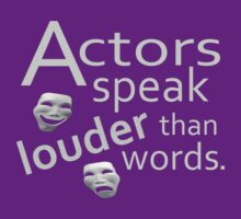 Actors Speak Louder Than Words by Thogek