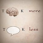 Think more Talk Less by Kitty Bitty