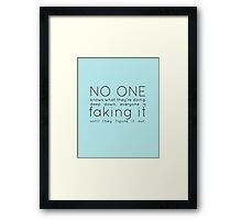faking it Framed Print