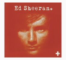 Ed Sheeran + by TheOrion97