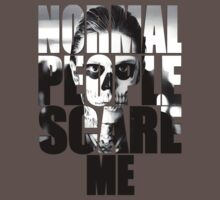 NORMAL PEOPLE SCARE ME  by STRYX
