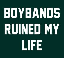 Boybands Ruined My Life by Connie Yu