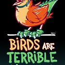 Birds Are Terrible Lizards by Nathan Davis