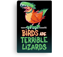 Birds Are Terrible Lizards Canvas Print