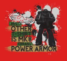 My Other T-Shirt Is Power Armor 2 by A-Mac