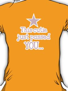 This cutie just passed you shirt design for a runner T-Shirt