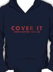 Cover it! - Zombie Survival Tools T-Shirt