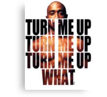 Turn Tupac up Canvas Print