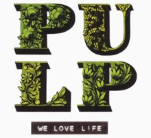 pulp band we love life by MOCKET