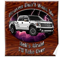 Ford F-150 Truck Heaven Don't Want Me Poster