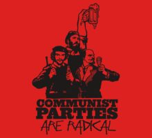 Communist Parties Are Radical by LibertyManiacs