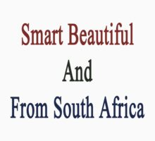 Smart Beautiful And From South Africa  by supernova23