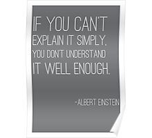 """If you can't explain it simply"" Einstein quote Poster"