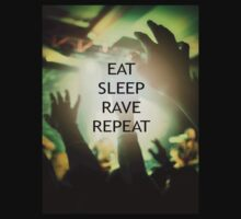 Eat Sleep Rave Repeat by shylas