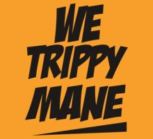 We Trippy Mane Juicy J Hip Hop (black ink) by Max Effort
