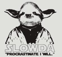 "Slowda ""Procrastinate I will.."" by Rob Price"