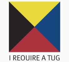 I Require a Tug naval flag by monsterplanet