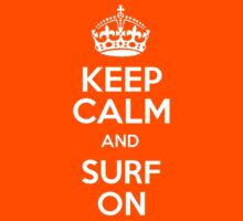 KEEP CALM AND SURF ON by mike3320