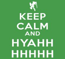 Keep Calm and HYAHHHH! by AntwonC