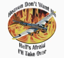 B-17 Flying Fortress Heaven Don't Want Me by hotcarshirts