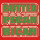 """BUTTER PECAN RICAN"" by SOL  SKETCHES™"