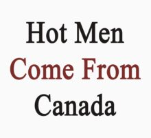 Hot Men Come From Canada  by supernova23