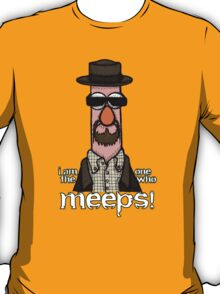 I am the one who meeps! T-Shirt
