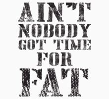 Ain't Nobody Got Time For Fat - Workout Tee. Crossfit Tee. Exercise Tee. Weightlifting Tee. Fitness by Max Effort