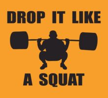 Drop It Like A Squat  - Workout Tee. Crossfit Tee. Exercise Tee. Weightlifting Tee. Running Tee. Fitness by Max Effort