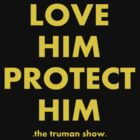 The Truman Show - Love Him, Protect Him by TheFinalDonut