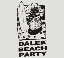 Dalek Beach Party Black by keepcalm98