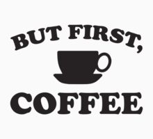 But First, Coffee by BrightDesign