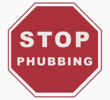 Stop Phubbing by Kitty Bitty